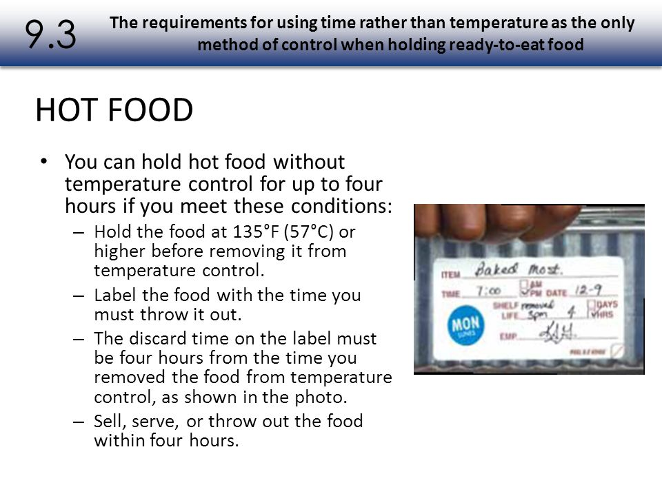 9.3 The requirements for using time rather than temperature as the only method of control when holding ready-to-eat food.