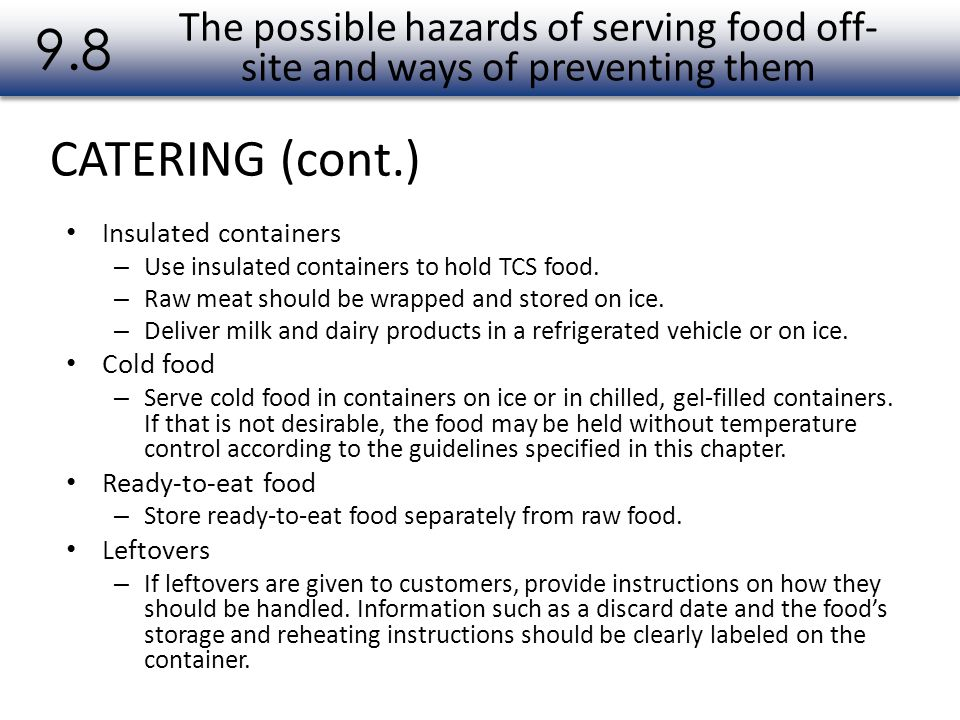 9.8 The possible hazards of serving food off-site and ways of preventing them. CATERING (cont.) Insulated containers.