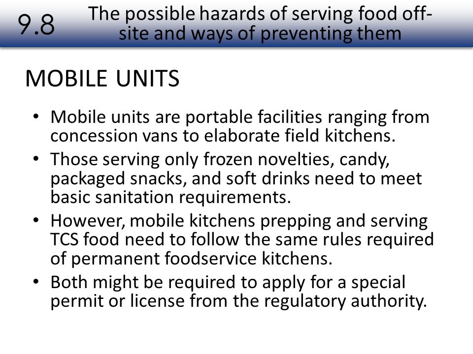 9.8 The possible hazards of serving food off-site and ways of preventing them. MOBILE UNITS.