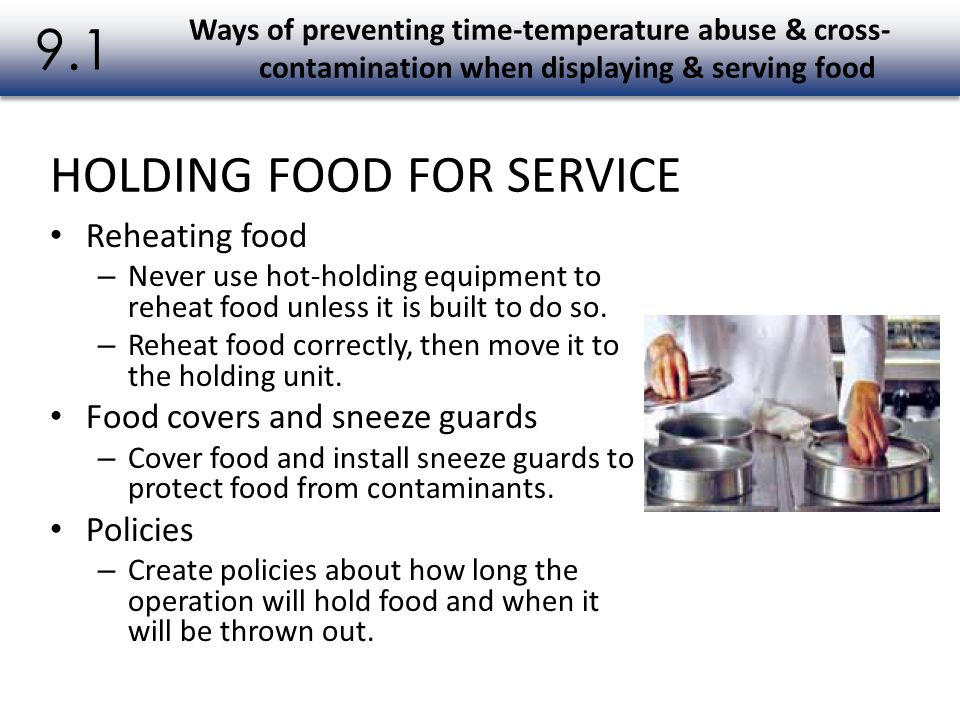 9.1 HOLDING FOOD FOR SERVICE Reheating food
