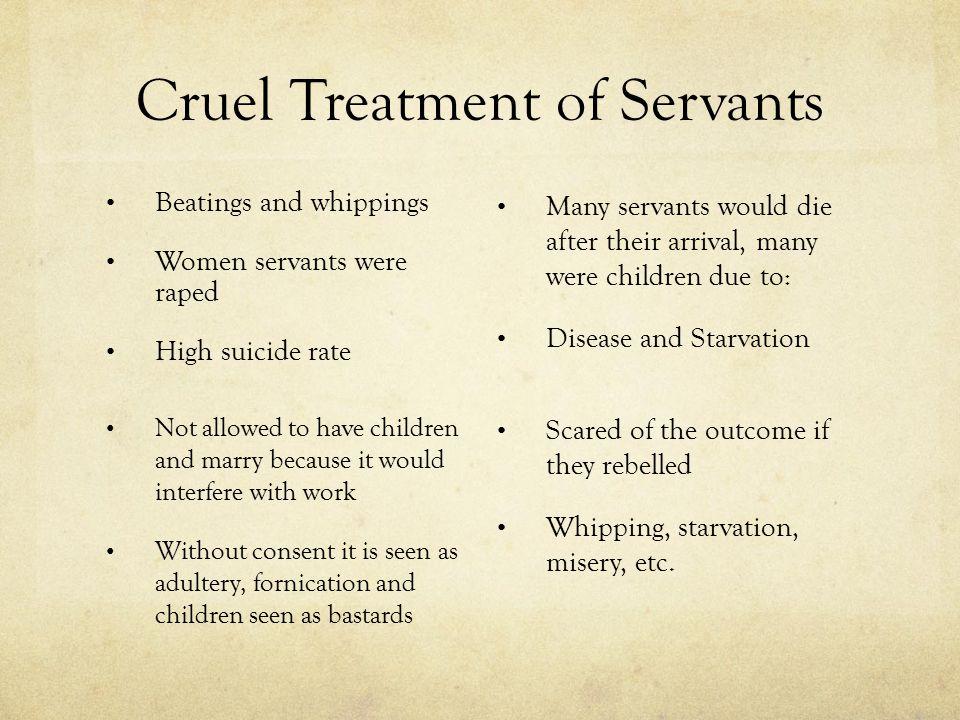 Cruel Treatment of Servants