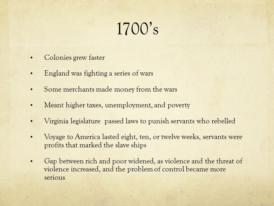 1700's Colonies grew faster England was fighting a series of wars