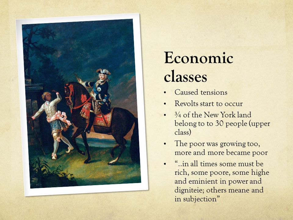 Economic classes Caused tensions Revolts start to occur