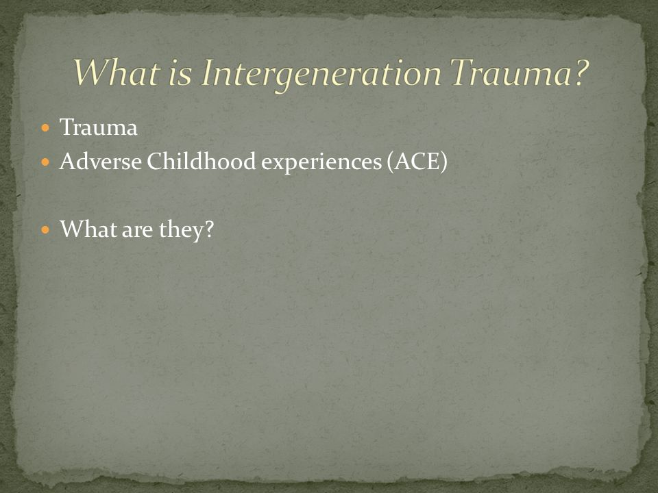 What is Intergeneration Trauma