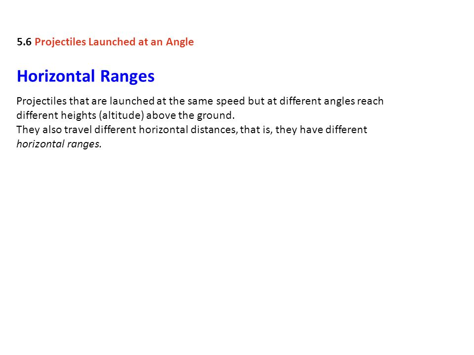Horizontal Ranges 5.6 Projectiles Launched at an Angle