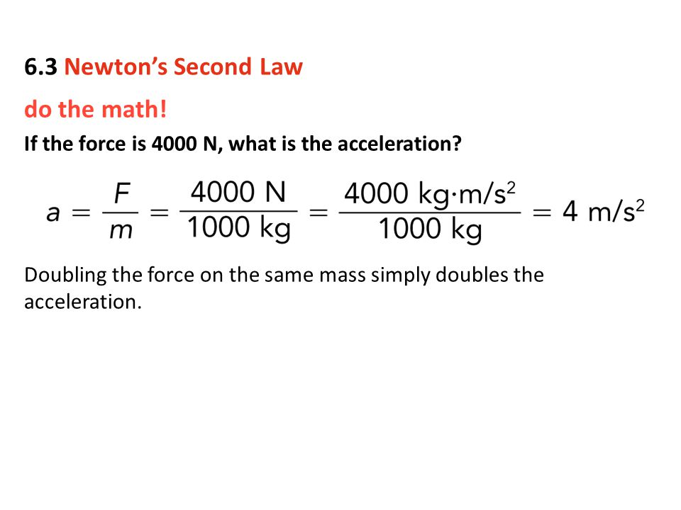 6.3 Newton's Second Law do the math!