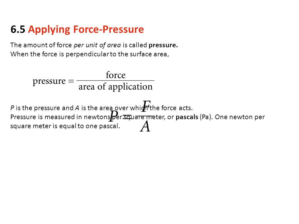 6.5 Applying Force-Pressure