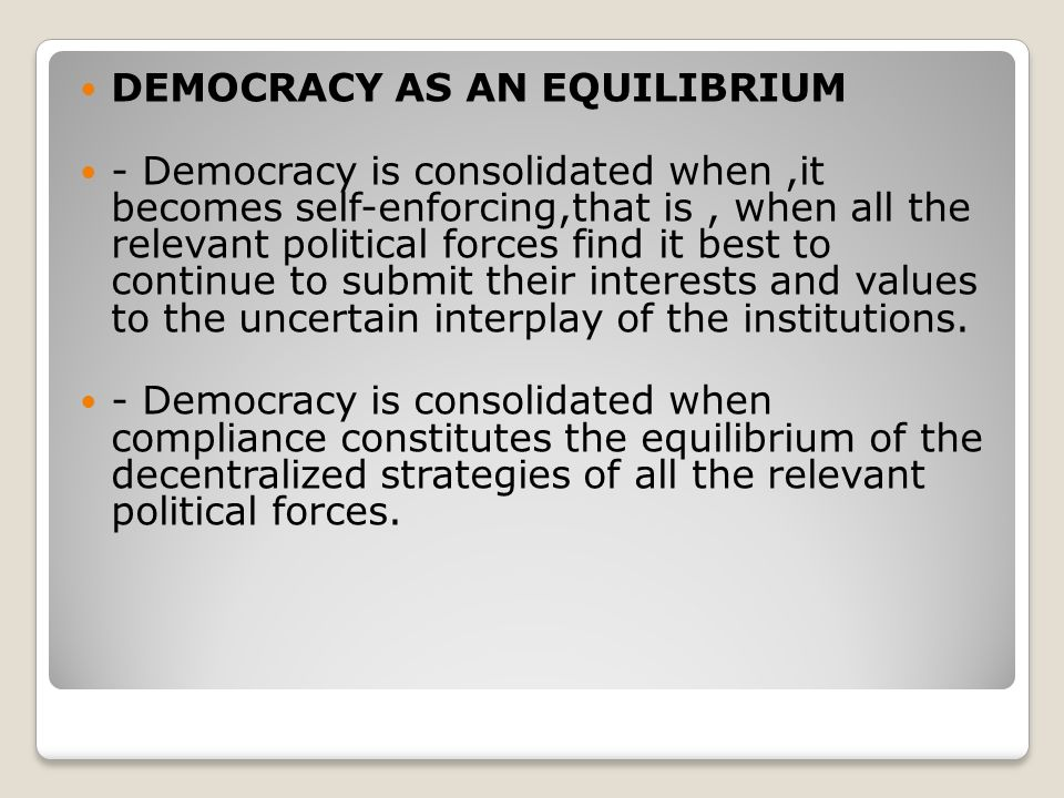 DEMOCRACY AS AN EQUILIBRIUM
