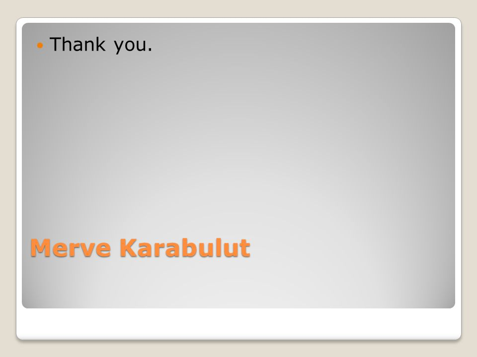 Thank you. Merve Karabulut