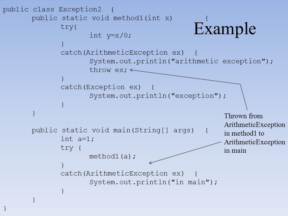 Example public class Exception2 { public static void method1(int x) {