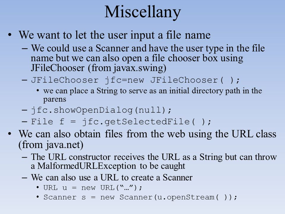 Miscellany We want to let the user input a file name