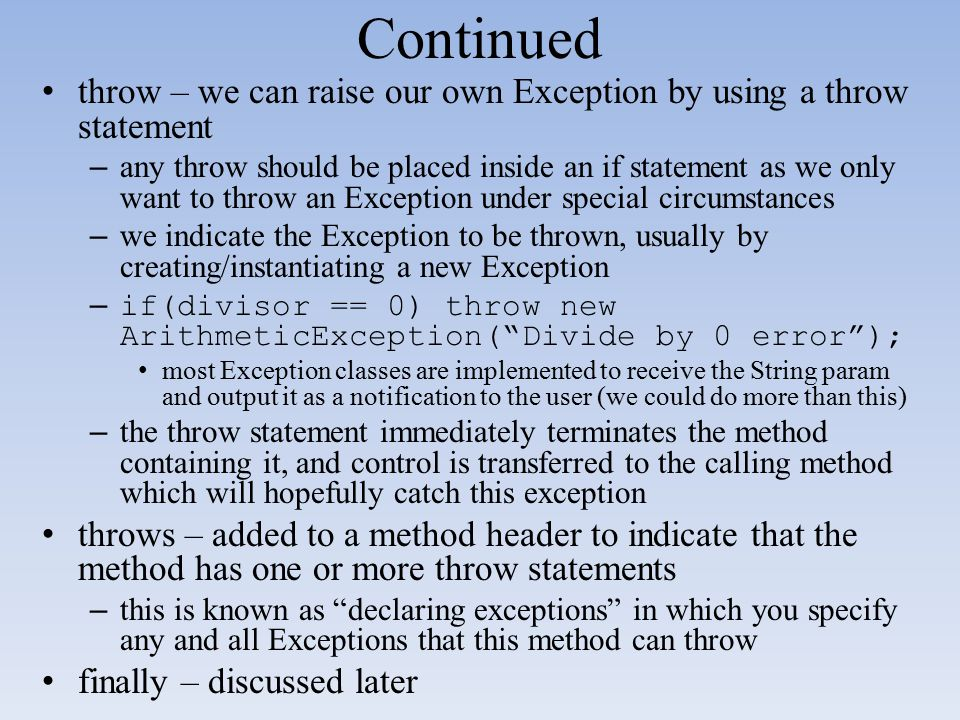 Continued throw – we can raise our own Exception by using a throw statement.