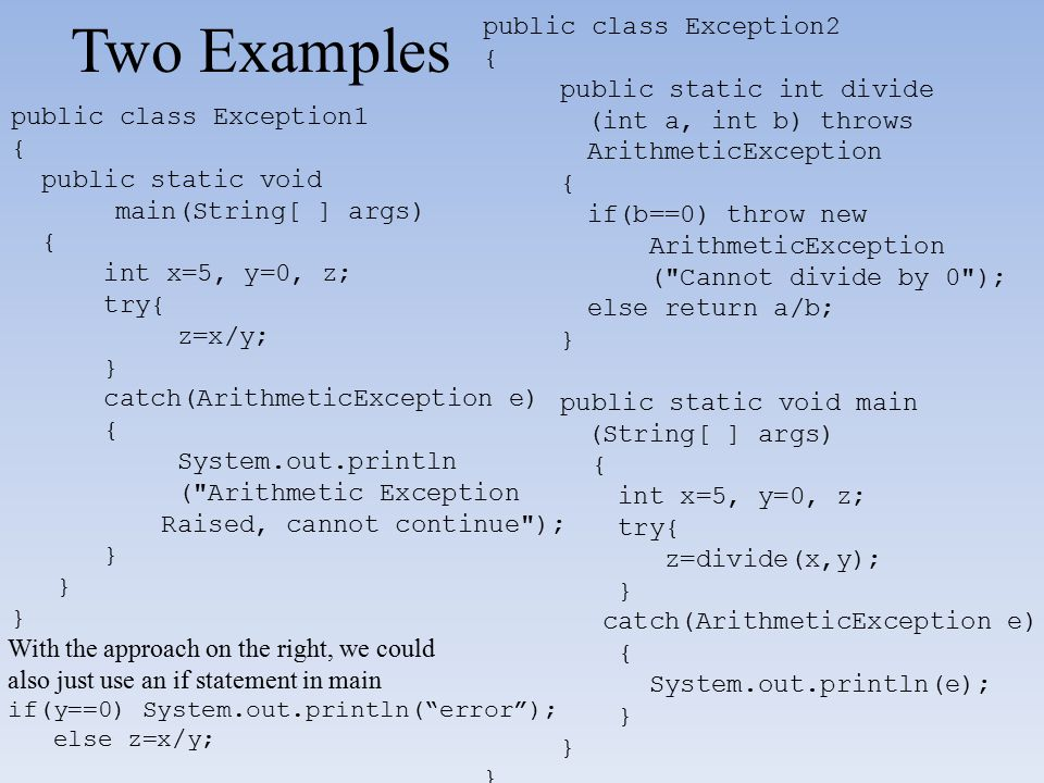 Two Examples public class Exception2 { public static int divide