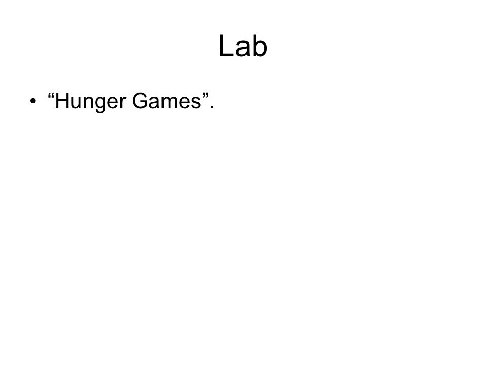 Lab Hunger Games .