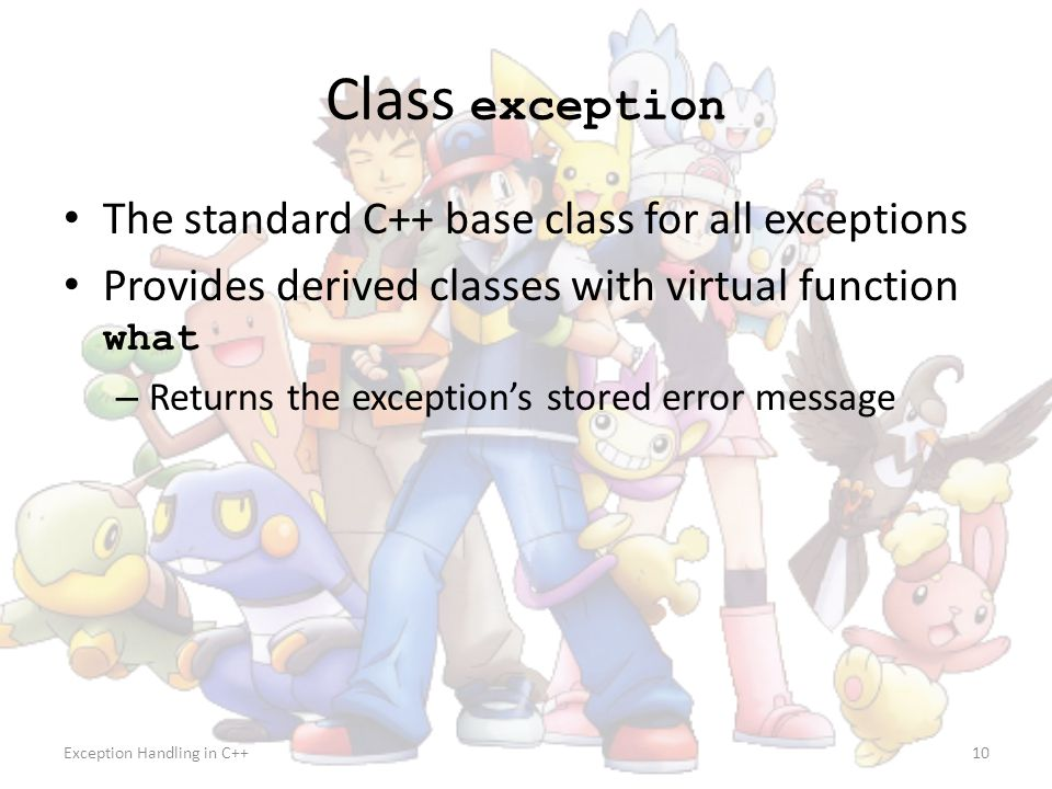 Class exception The standard C++ base class for all exceptions
