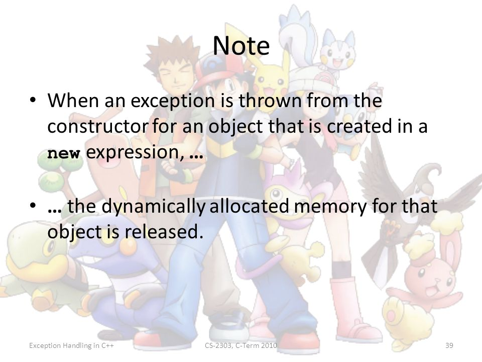 Note When an exception is thrown from the constructor for an object that is created in a new expression, …