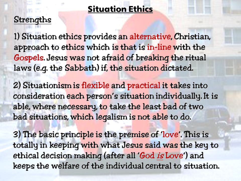 Situation Ethics Strengths.