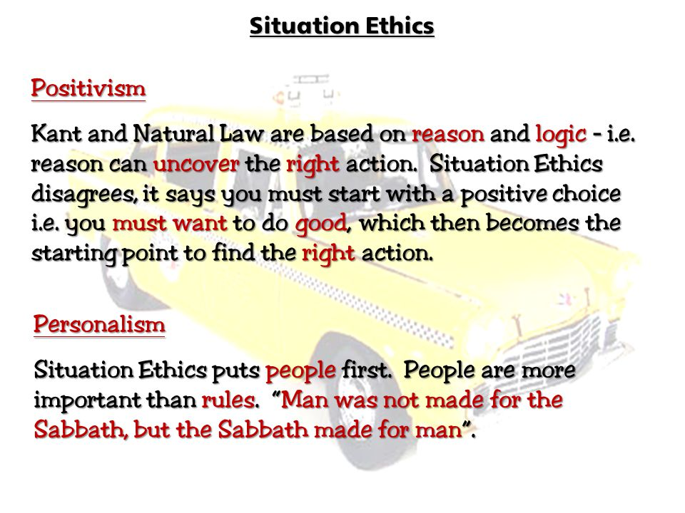 Situation Ethics Positivism.