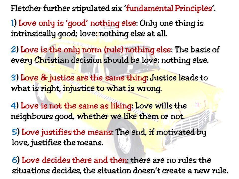 Fletcher further stipulated six 'fundamental Principles'.