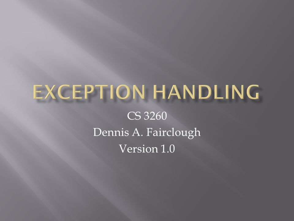 CS 3260 Dennis A. Fairclough Version 1.0