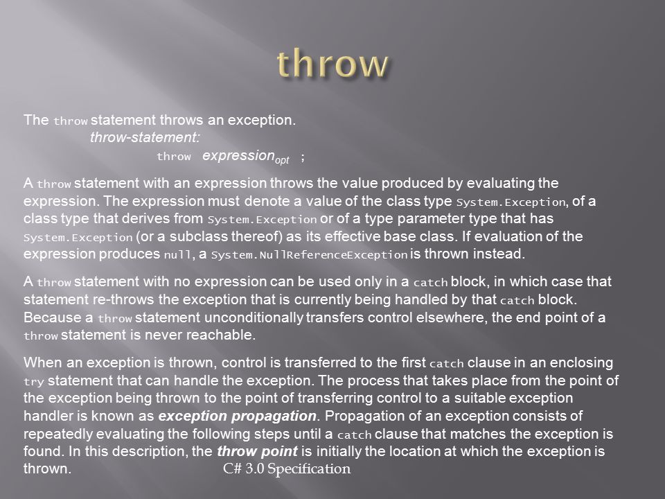 throw The throw statement throws an exception.
