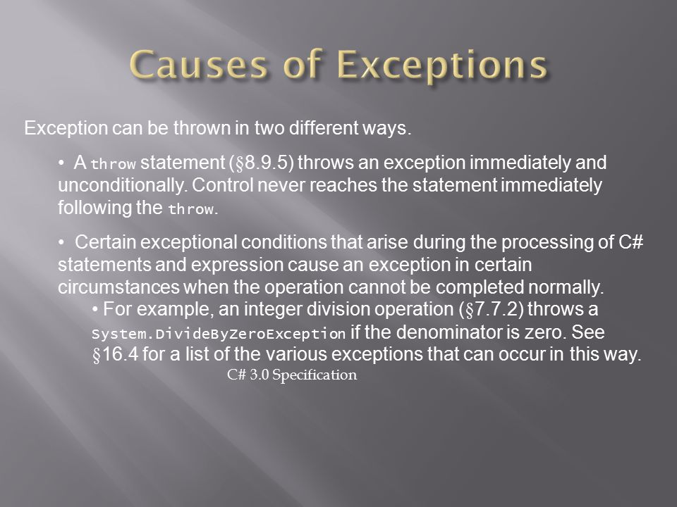 Causes of Exceptions Exception can be thrown in two different ways.
