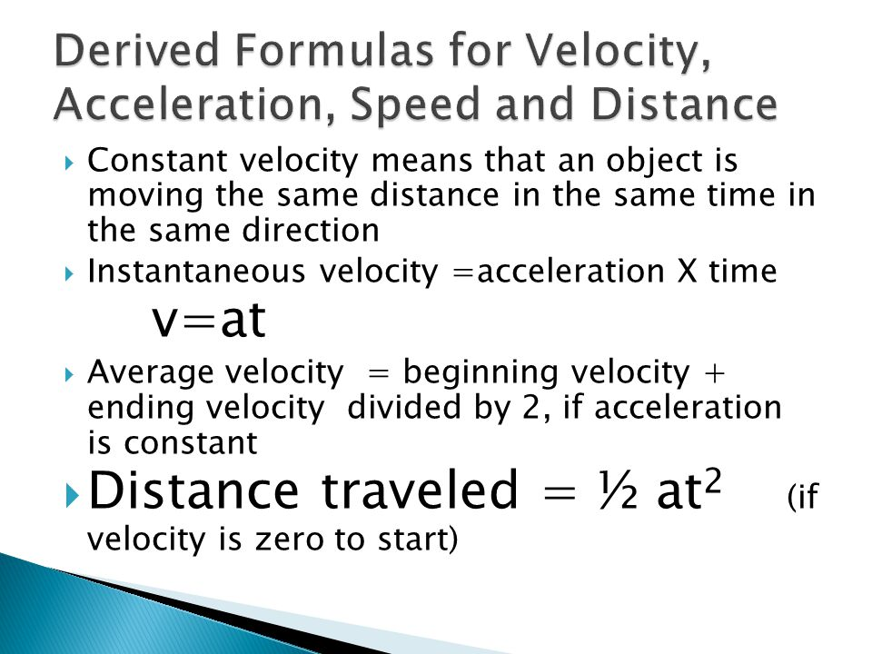 Derived Formulas for Velocity, Acceleration, Speed and Distance