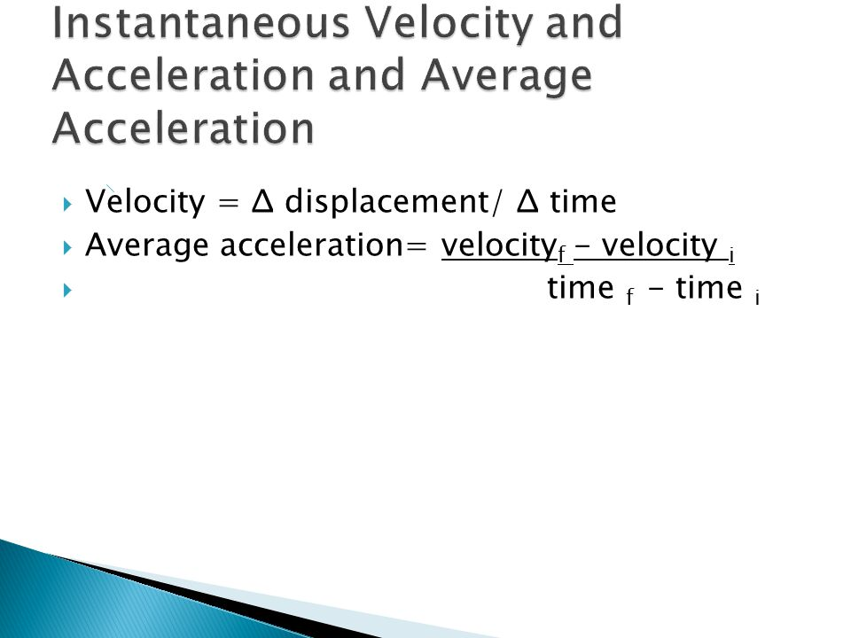 Instantaneous Velocity and Acceleration and Average Acceleration