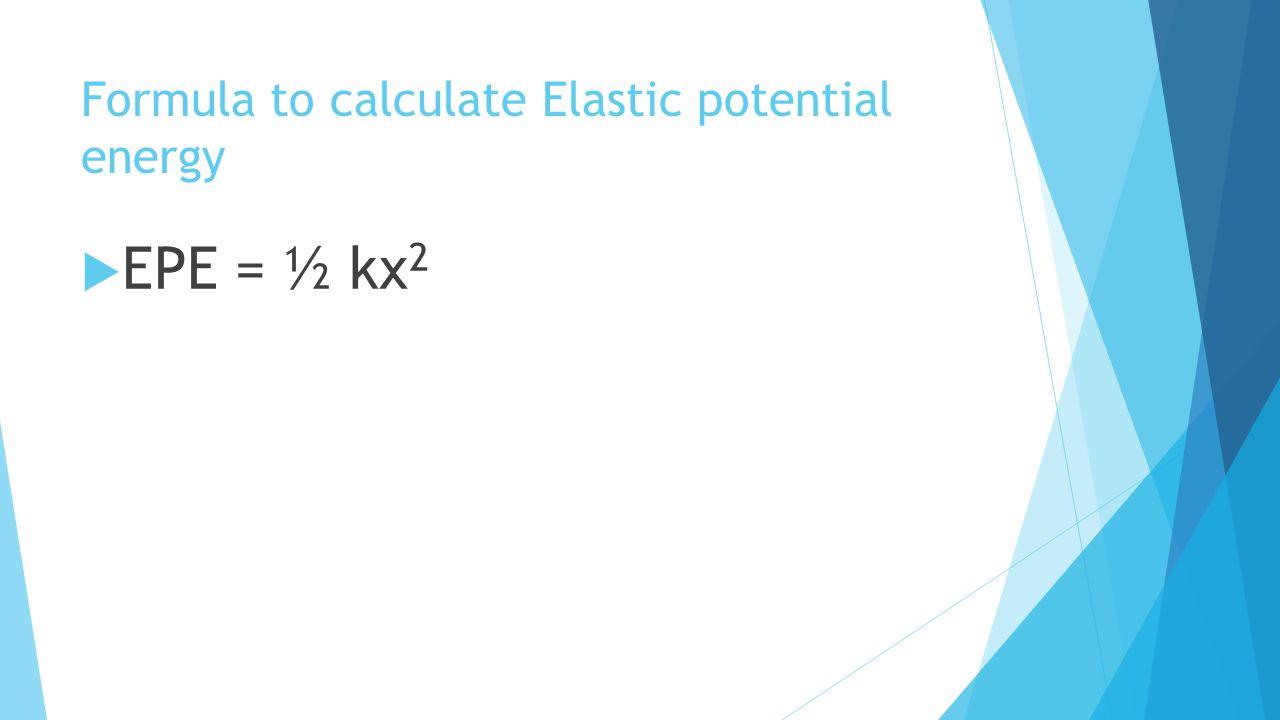 Formula to calculate Elastic potential energy