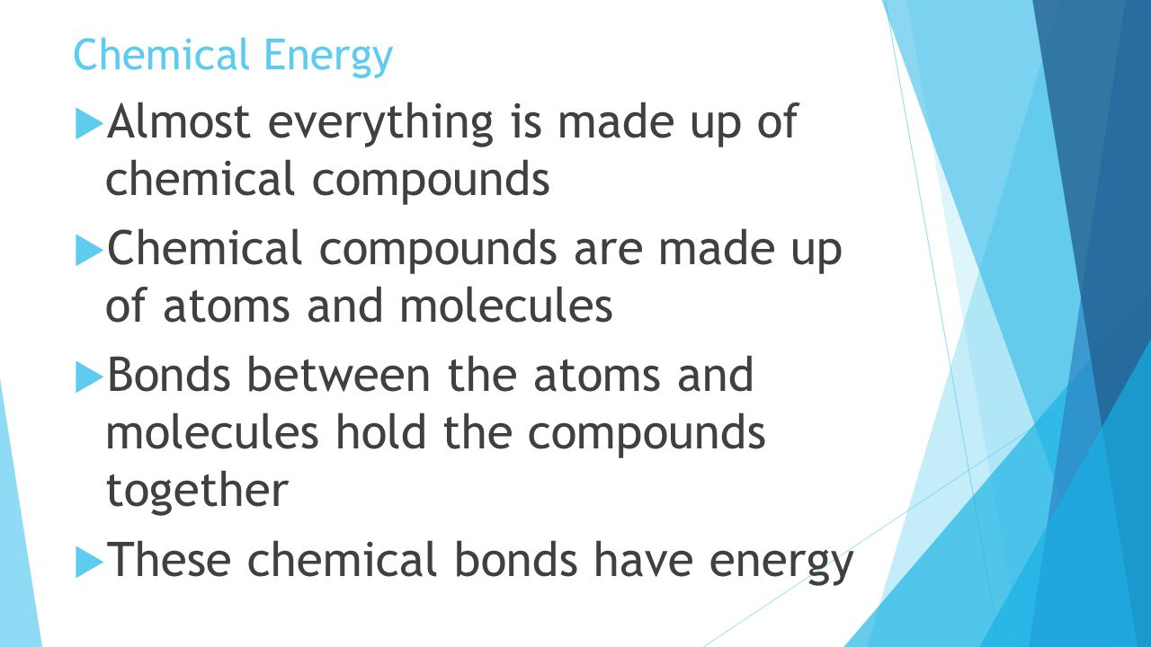 Almost everything is made up of chemical compounds