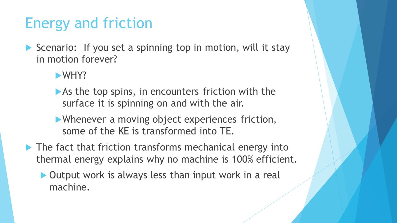 Energy and friction Scenario: If you set a spinning top in motion, will it stay in motion forever