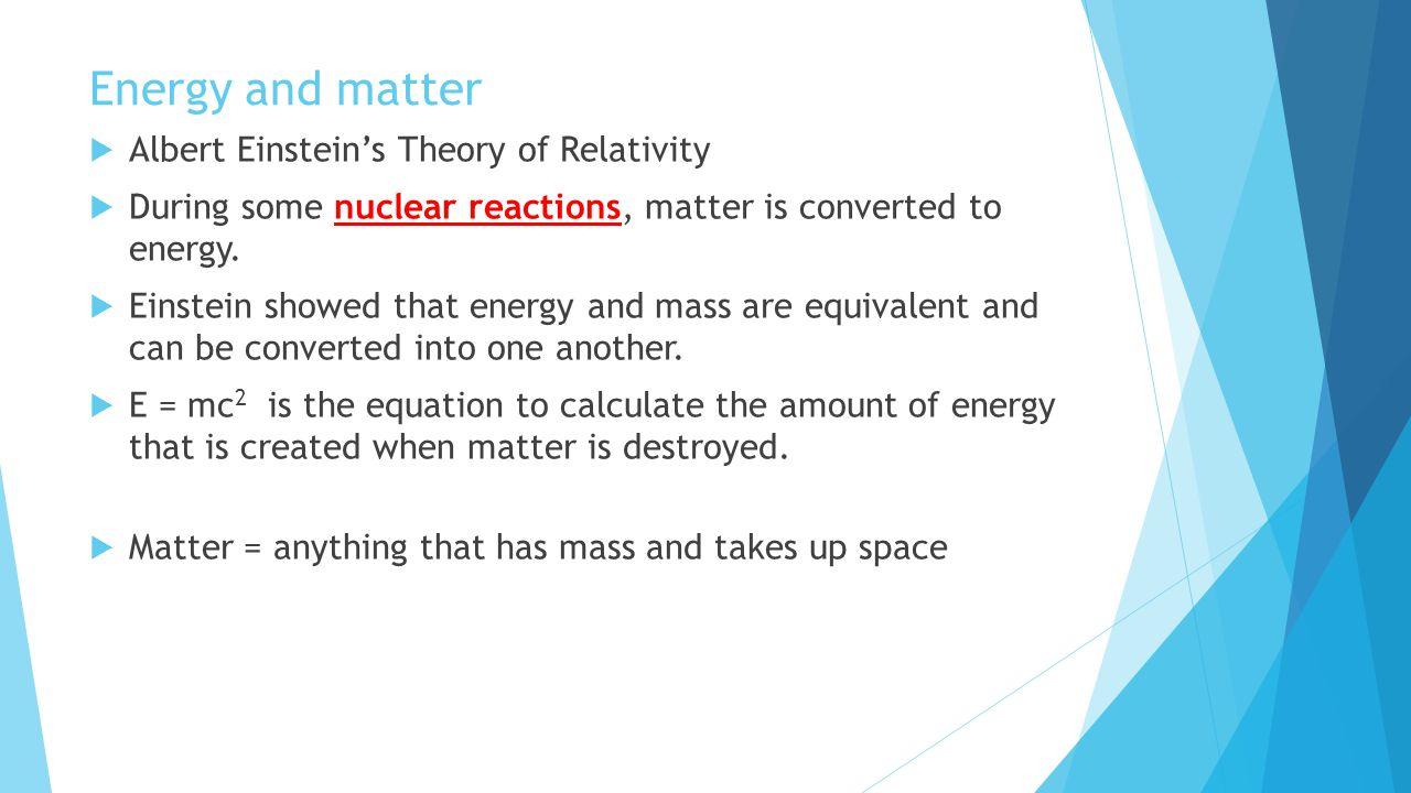 Energy and matter Albert Einstein's Theory of Relativity