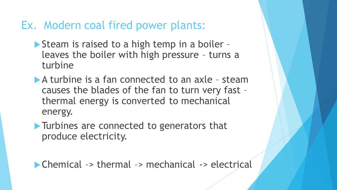 Ex. Modern coal fired power plants: