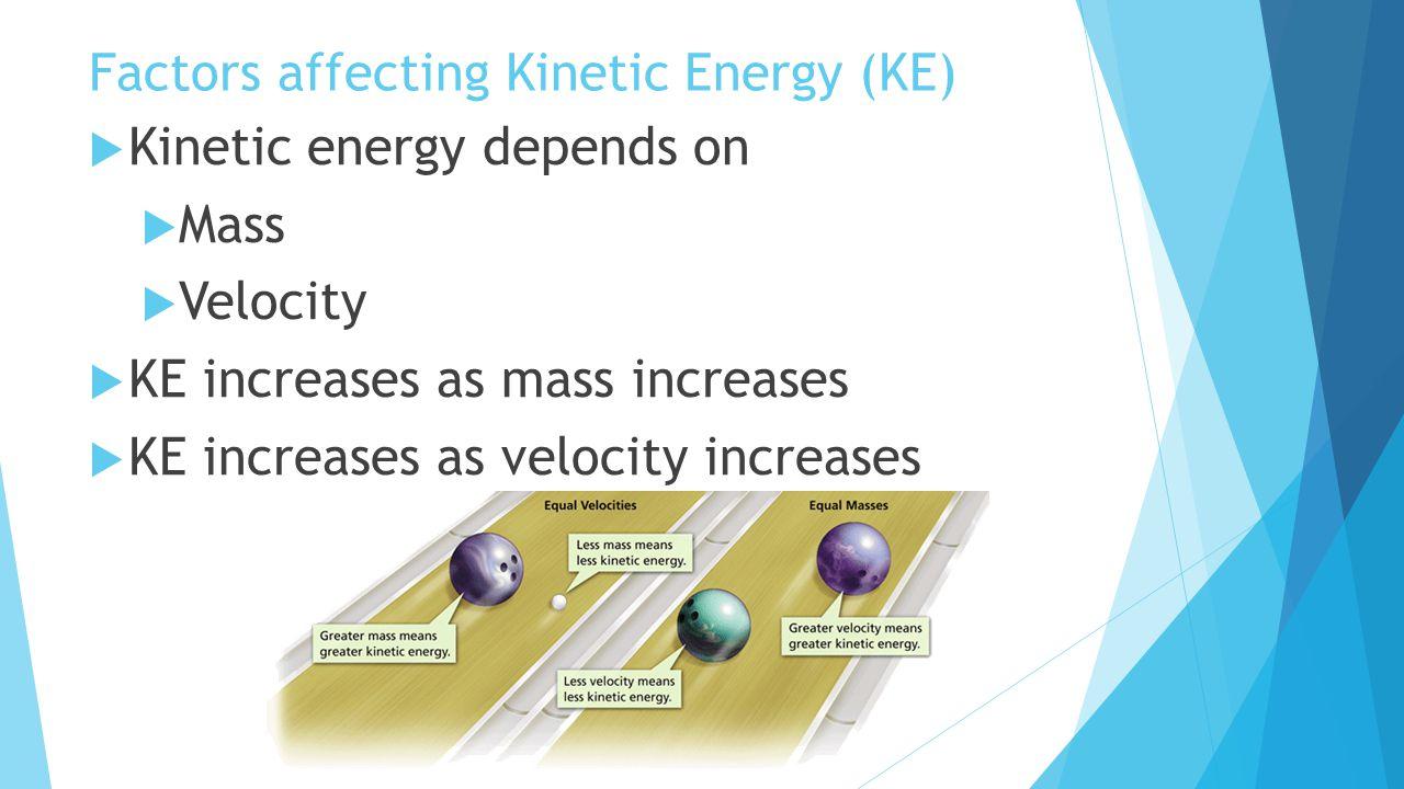 Factors affecting Kinetic Energy (KE)