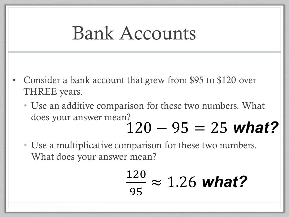 Bank Accounts 120−95=25 what 120 95 ≈1.26 what