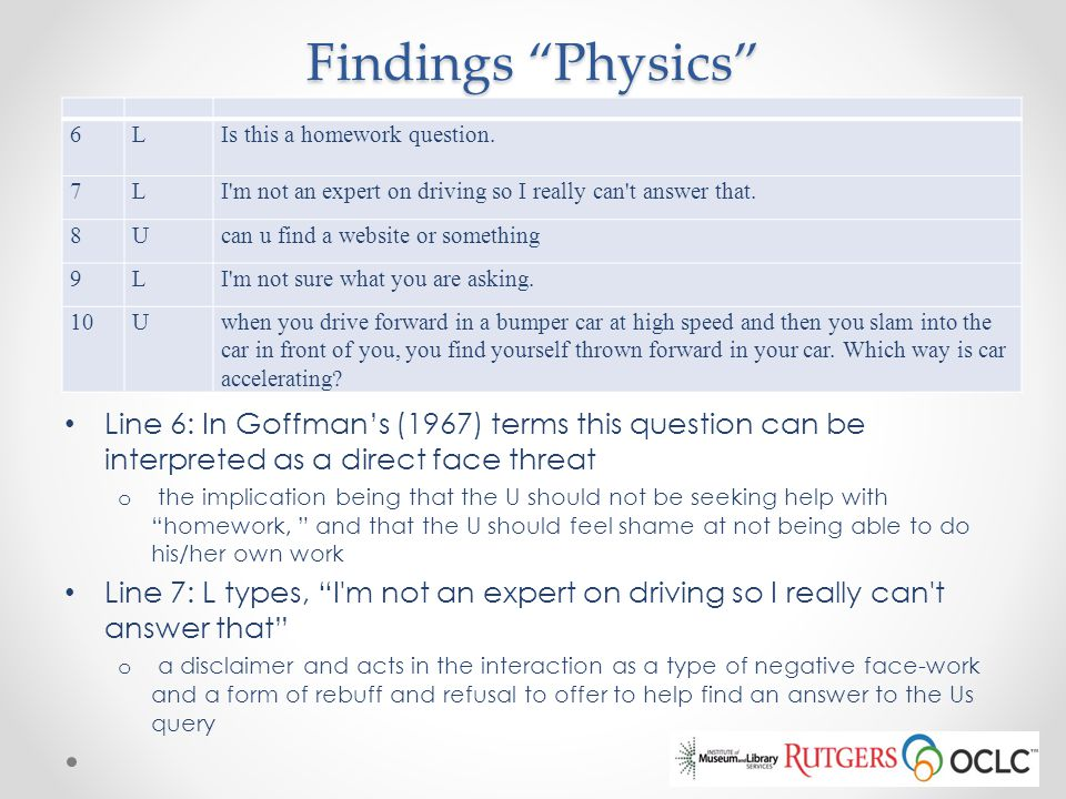 Findings Physics 6. L. Is this a homework question. 7. I m not an expert on driving so I really can t answer that.