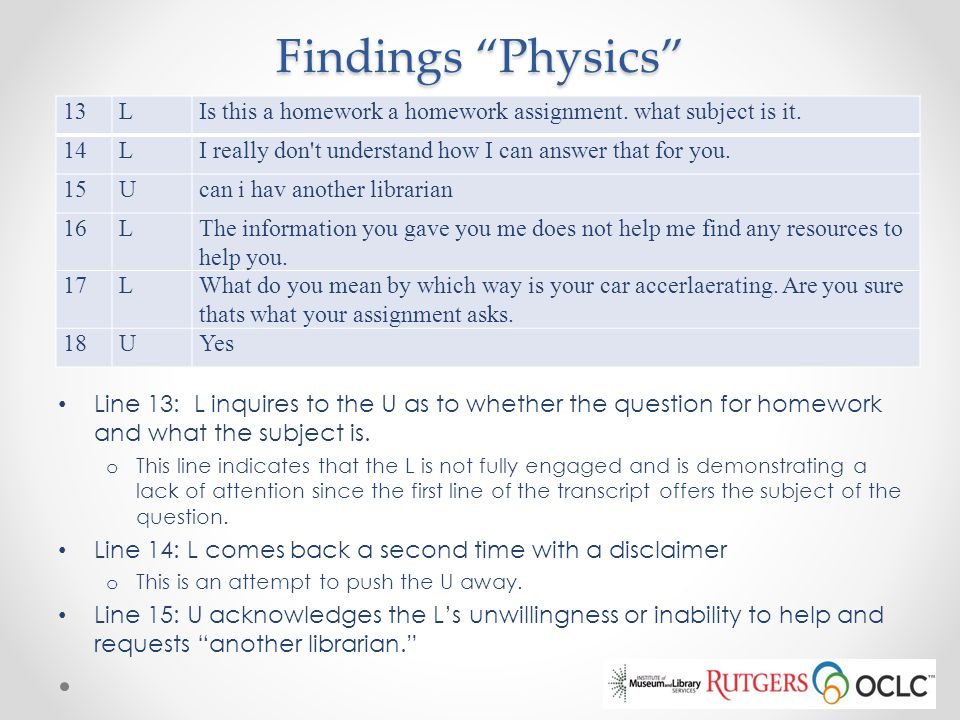 Findings Physics 13. L. Is this a homework a homework assignment. what subject is it. 14.