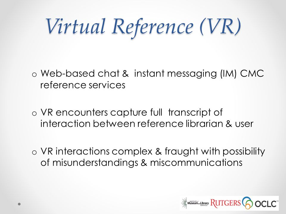 Virtual Reference (VR)