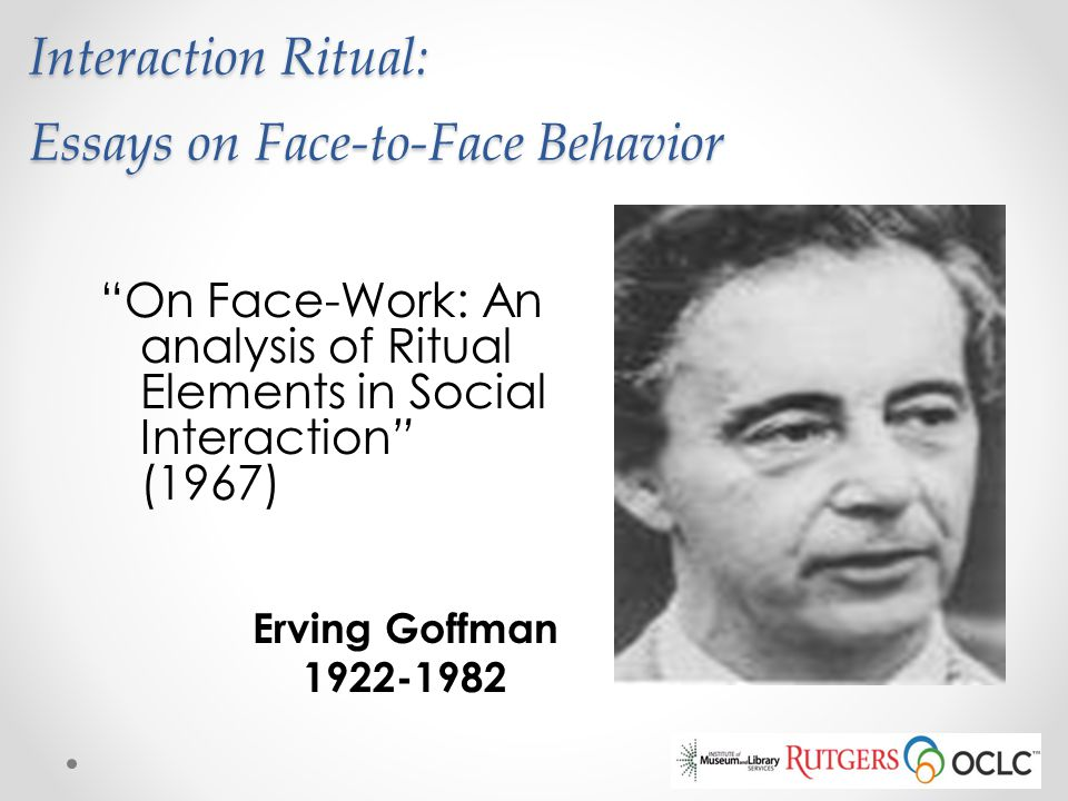 interaction ritual. essays on face to face behavior Abebookscom: interaction ritual - essays on face-to-face behavior (9780394706313) by erving goffman and a great selection of similar new, used and collectible books available now at great prices.