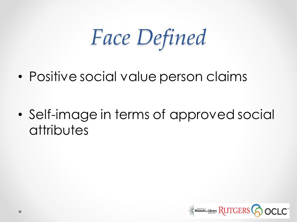 Face Defined Positive social value person claims