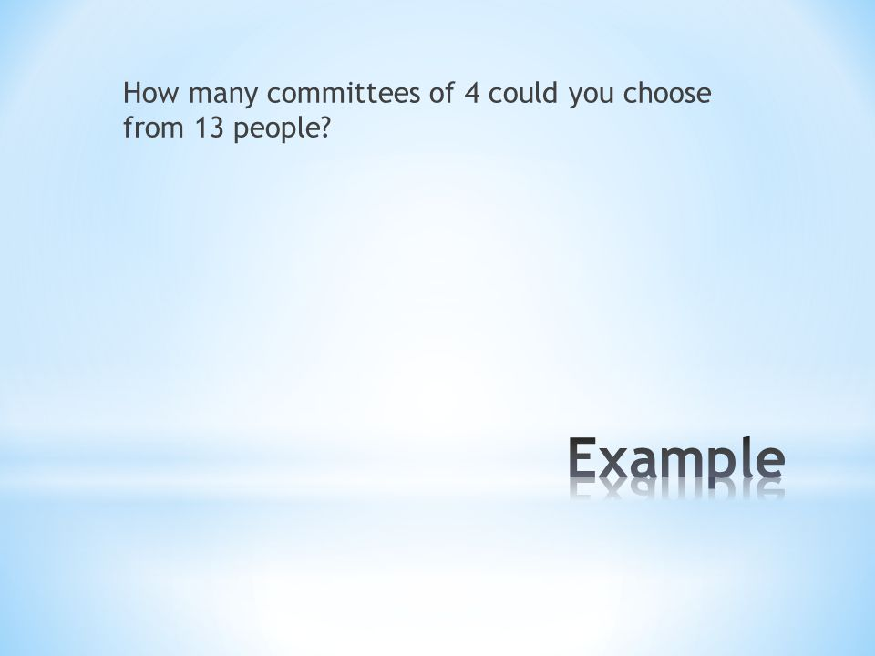 How many committees of 4 could you choose from 13 people