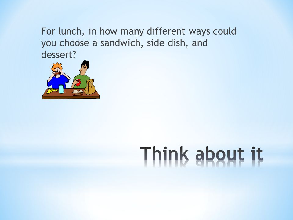 For lunch, in how many different ways could you choose a sandwich, side dish, and dessert