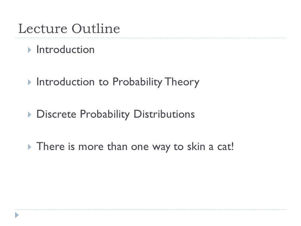 Lecture Outline Introduction Introduction to Probability Theory