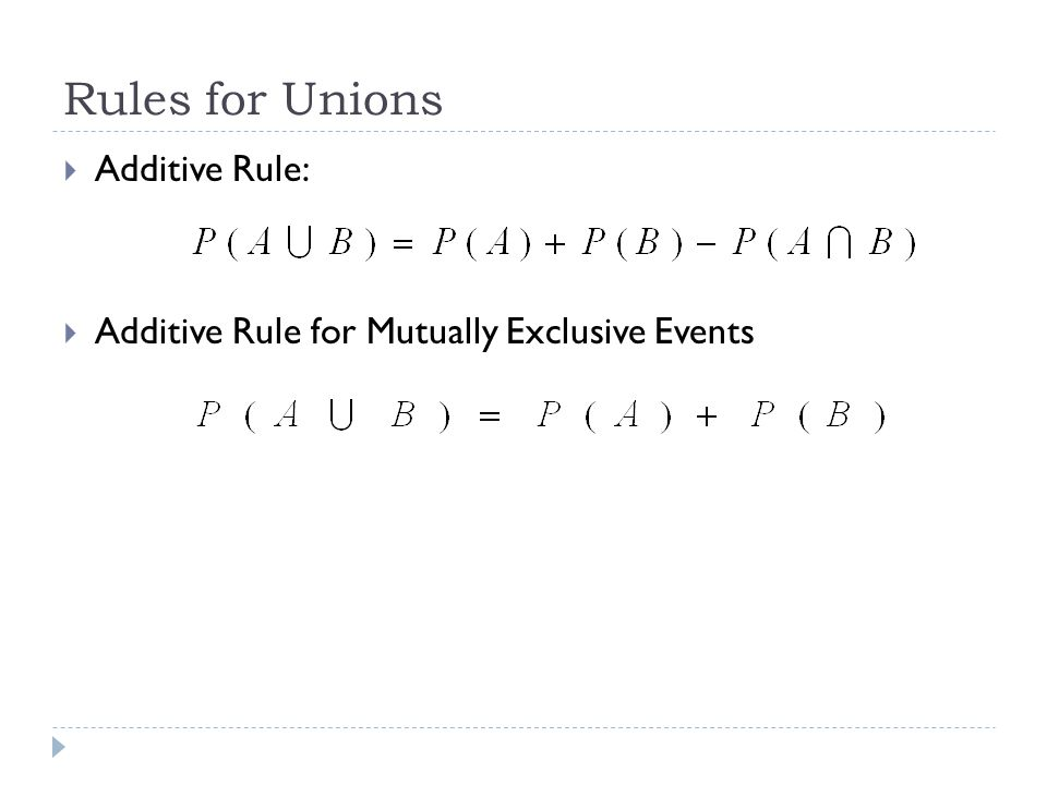 Rules for Unions Additive Rule: