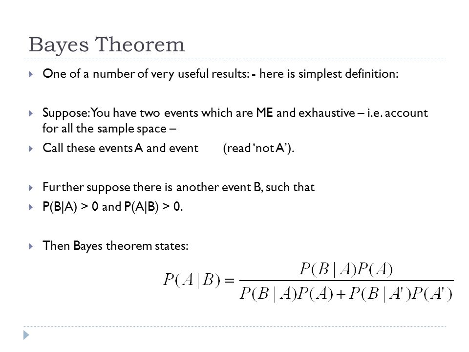 Bayes Theorem One of a number of very useful results: - here is simplest definition: