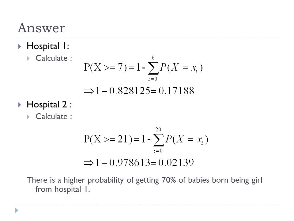 Answer Hospital 1: Hospital 2 : Calculate :