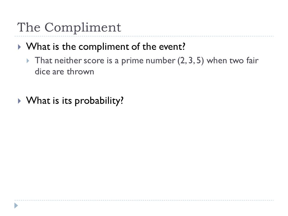 The Compliment What is the compliment of the event
