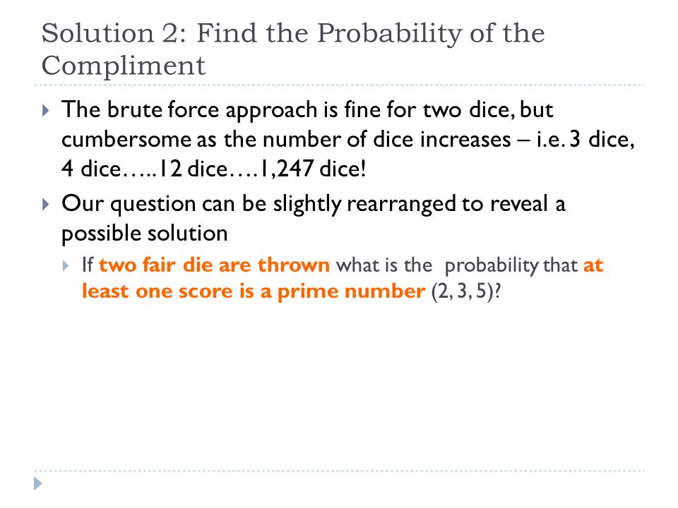 Solution 2: Find the Probability of the Compliment
