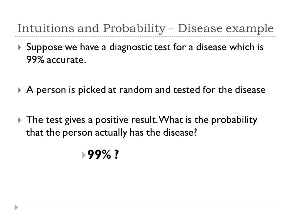 Intuitions and Probability – Disease example