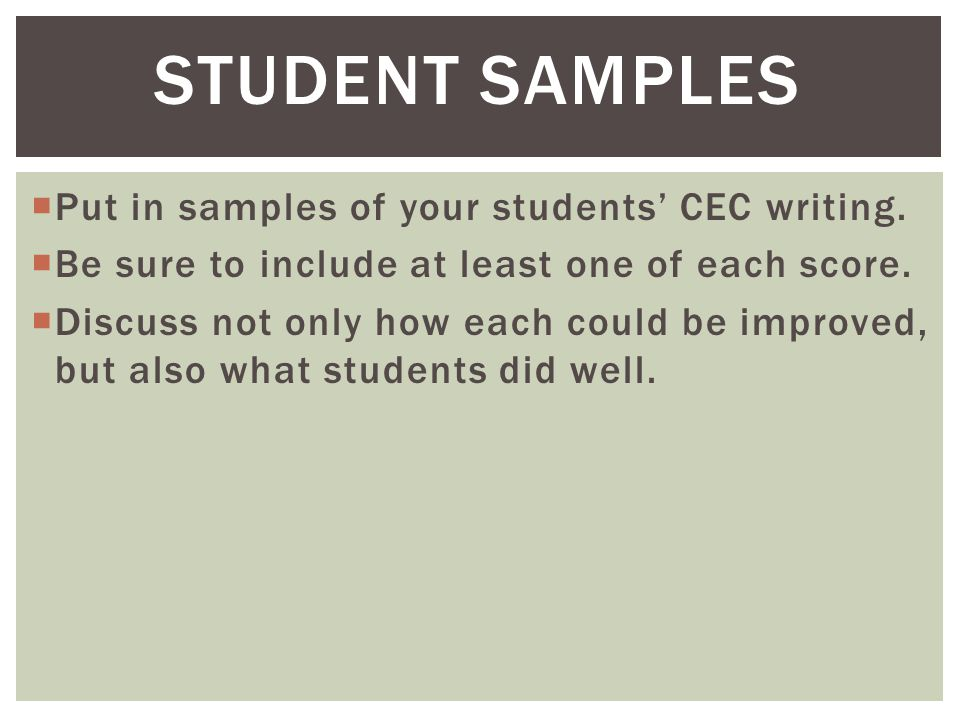Student samples Put in samples of your students' CEC writing.